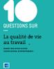ANACT. 10 questions sur... la qualité de vie au travail (2015) [pdf, 657 ko] - URL